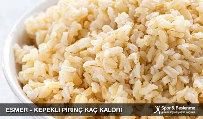 esmer kepekli pirinç kaç kalori