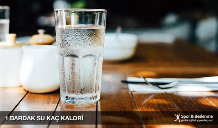1 bardak su kaç kalori