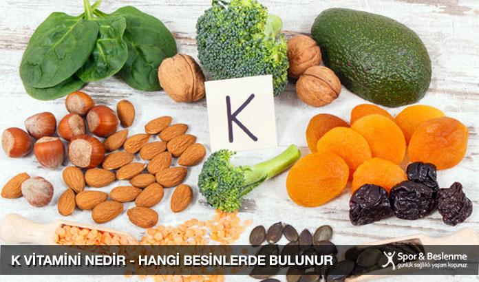 k-vitamini nedir hangi besinlerde bulunur