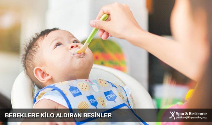 bebeklere kilo aldıran besinler