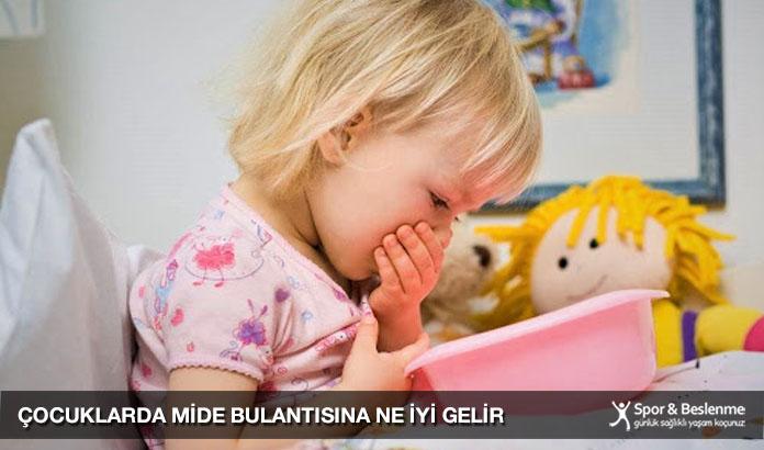 çocuklarda mide bulantısına ne iyi gelir