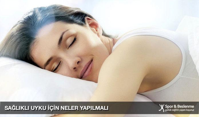 sağlıklı uyku için neler yapılmalı