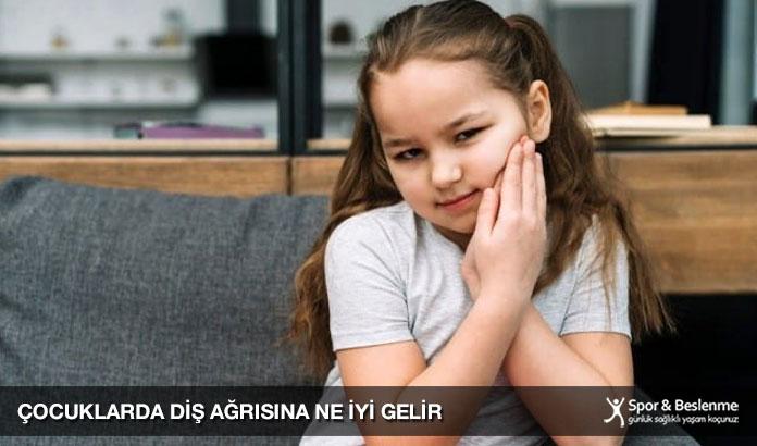 çocuklarda diş ağrısına ne iyi gelir evde