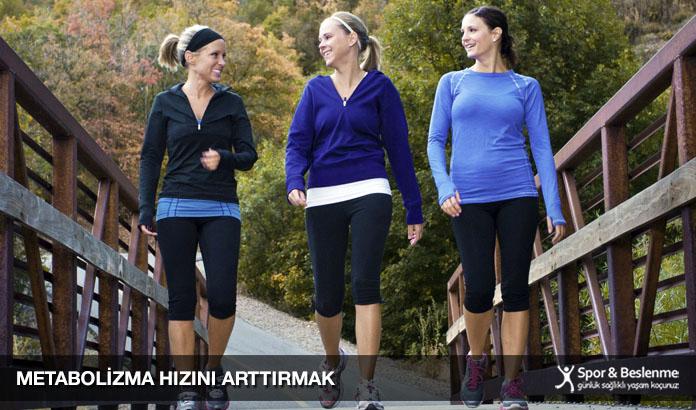 metabolizma hızını arttırmak