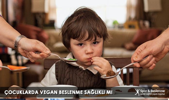 Çocuklarda Vegan Beslenme Sağlıklı Mı