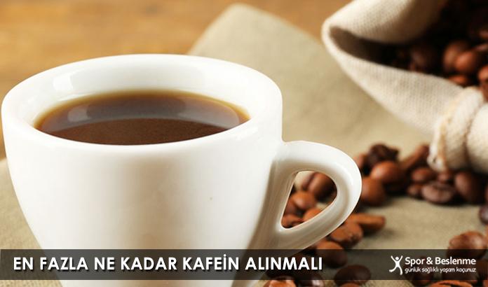 En Fazla Ne Kadar Kafein Alınmalı