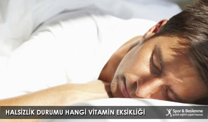 Halsizlik Durumu Hangi Vitamin Eksikliği