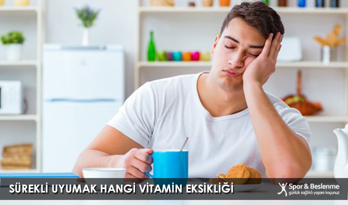 Sürekli Uyumak Hangi Vitamin Eksikliği
