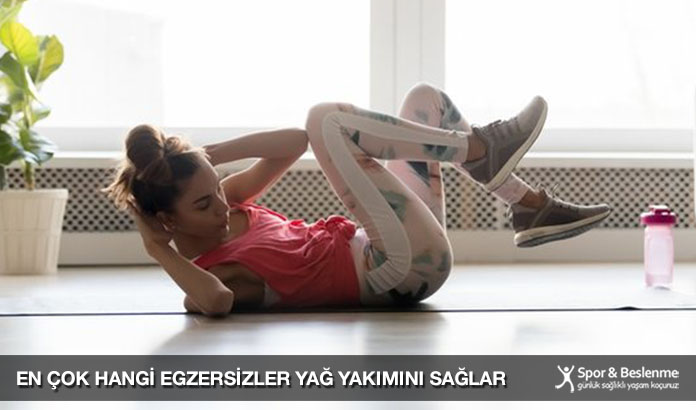 En Çok Hangi Egzersizler Yağ Yakımını Sağlar