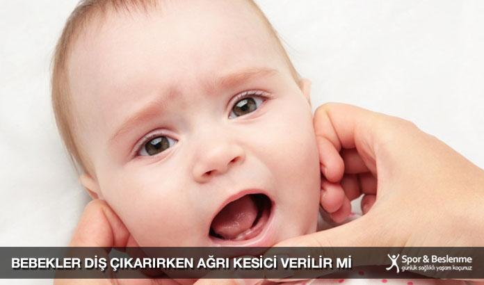 Bebekler Diş Çıkarırken Ağrı Kesici Verilir Mi