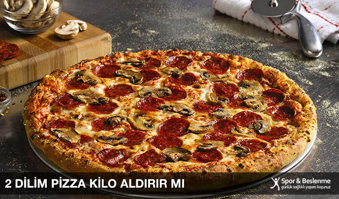 2 Dilim Pizza Kilo Aldırır Mı