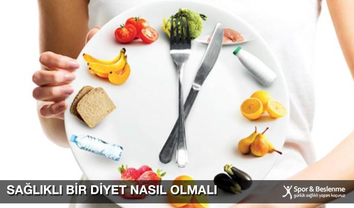 Sağlıklı Bir Diyet Nasıl Olmalı