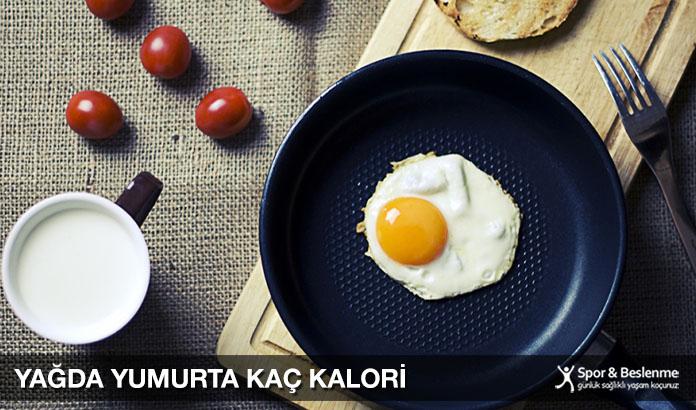 Yağda Yumurta Kaç Kalori